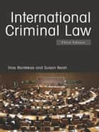 International Criminal Law ebook by Ilias Bantekas, Susan Nash
