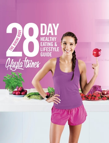The Bikini Body 28-Day Healthy Eating & Lifestyle Guide ebook by Kayla Itsines