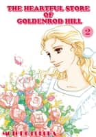 THE HEARTFUL STORE OF GOLDENROD HILL - Volume 2 ebook by Motoko Fukuda
