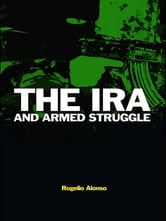 The IRA and Armed Struggle ebook by Rogelio Alonso