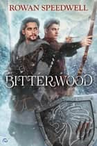 Bitterwood ebook by Rowan Speedwell