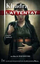L'Attentat ebook by Yasmina KHADRA