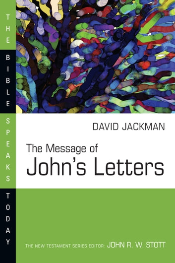 The Message of John's Letters ebook by David Jackman