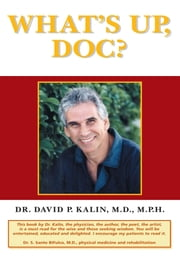 What's Up Doc? ebook by M.D., M.P.H. David P. Kalin