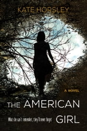 The American Girl - A Novel ebook by Kate Horsley