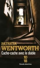 Cache-cache avec le diable ebook by Delphine RIVET, Patricia WENTWORTH