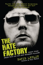 The Hate Factory - Thirty Years Inside with the UK's Most Notorious Villains ebook by David Leslie