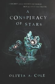 A Conspiracy of Stars ebook by Olivia A. Cole