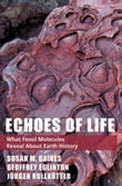 Echoes of Life : What Fossil Molecules Reveal about Earth History