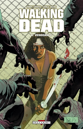 Walking Dead T06 - Vengeance ebook by Robert Kirkman,Charlie Adlard