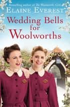 Wedding Bells for Woolworths ebook by Elaine Everest