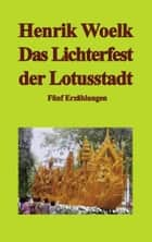 Das Lichterfest der Lotusstadt ebook by Henrik Woelk
