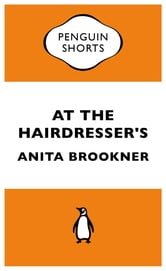 At the Hairdresser's (Penguin Specials) ebook by Anita Brookner