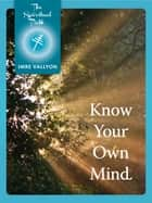 Know Your Own Mind ebook by Imre Vallyon