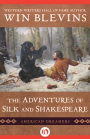 The Adventures of Silk and Shakespeare ebook by Win Blevins
