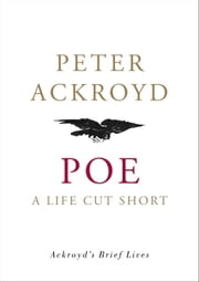 Poe - A Life Cut Short ebook by Peter Ackroyd