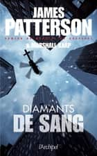Diamants de sang ebook by James Patterson, Marshall Karp, Antoine Guillemain