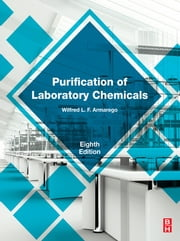 Purification of Laboratory Chemicals ebook by W.L.F. Armarego