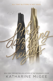The Dazzling Heights ebook by Katharine McGee