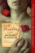 Wanting ebook by Richard Flanagan