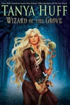 Wizard of the Grove eBook by Tanya Huff