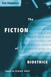 The Fiction of Bioethics ebook by Tod Chambers