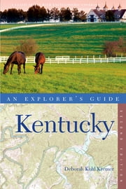 Explorer's Guide Kentucky (Second Edition) ebook by Deborah Kohl Kremer
