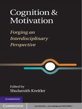 Cognition and Motivation - Forging an Interdisciplinary Perspective ebook by