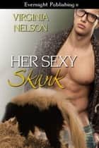 Her Sexy Skunk ebook by Virginia Nelson
