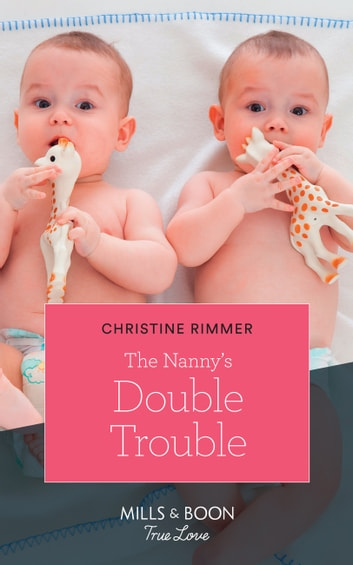The Nanny's Double Trouble (Mills & Boon True Love) (The Bravos of Valentine Bay, Book 1) 電子書 by Christine Rimmer