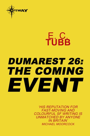 The Coming Event - The Dumarest Saga Book 26 ebook by E.C. Tubb