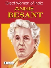 Great Women Of India - Annie Besant ebook by Nimeran Sahukar