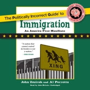 The Politically Incorrect Guide to Immigration audiobook by John Zmirak, Al Perrotta