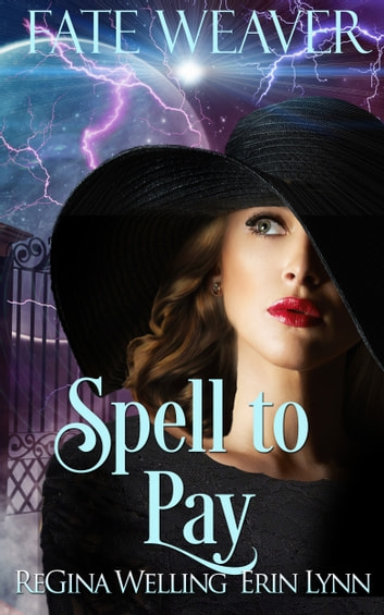 Spell to Pay ebook by ReGina Welling,Erin Lynn