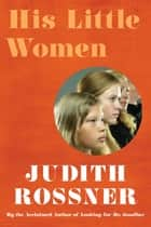 His Little Women ebook by Judith Rossner