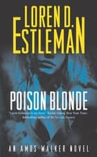 Poison Blonde ebook by Loren D. Estleman
