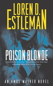 Poison Blonde - An Amos Walker Novel ebook by Loren D. Estleman