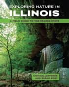 Exploring Nature in Illinois ebook by Michael Jeffords,Susan Post