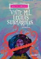 Vinte mil léguas submarinas ebook by Walcyr Carrasco, Júlio Verne