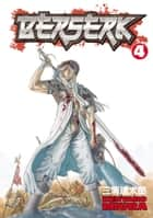 Berserk Volume 4 ebook by Kentaro Miura
