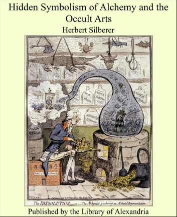 Hidden symbolism of alchemy and the occult arts ebook by herbert hidden symbolism of alchemy and the occult arts ebook by herbert silberer fandeluxe Images