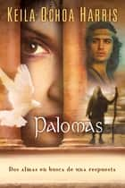 Palomas ebook by Keila Ochoa Harris