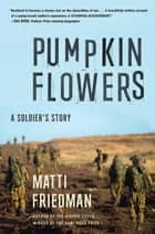 Pumpkinflowers ebook by Matti Friedman