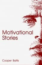 Motivational Stories for English Language Learners - (A Hippo Graded Reader) ebook by Cooper Baltis