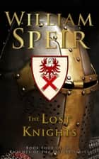 The Lost Knights ebook by William Speir