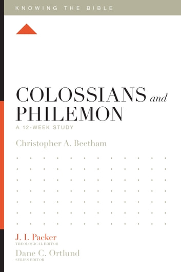 Colossians and Philemon - A 12-Week Study ebook by Christopher A. Beetham