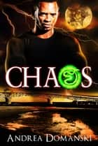Chaos (The Omega Group) (Book 4) ebook by Andrea Domanski