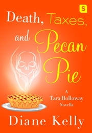 Death, Taxes, and Pecan Pie ebook by Diane Kelly