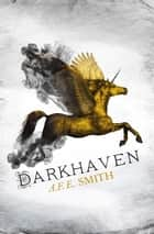 Darkhaven (The Darkhaven Novels, Book 1) ebook by A. F. E. Smith