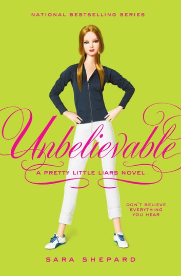 Pretty Little Liars #4: Unbelievable eBook by Sara Shepard